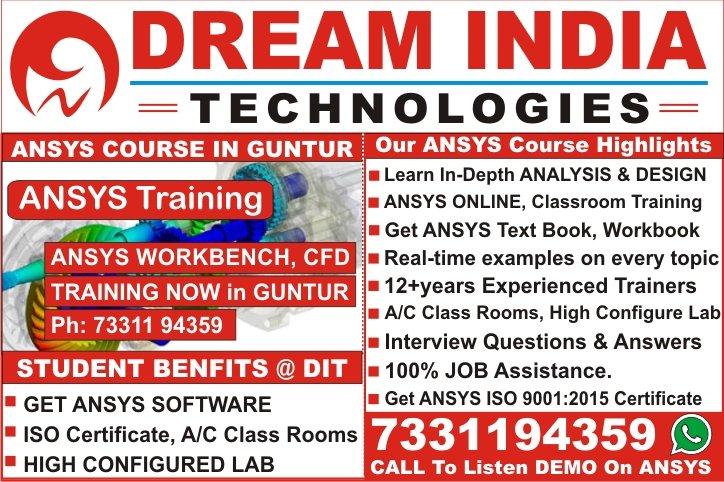 Ansys Training in Guntur, Mangalagiri, Sattenapalli, Tadepalle, Tenali, Ponnur, Bapatla, Repalle, Narasaraopet, Chilakaluripet, Vinukonda, Macherla, Piduguralla, Dachepalle, Gurazala, Brodipet, Lakshmipuram, Arundelpet, Ameerpet, Hyderabad, Vijayawada, Vizag